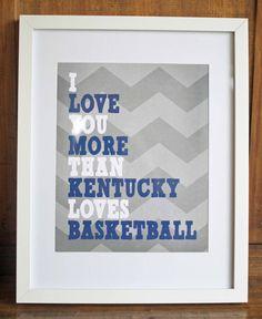 "8""x10"" Printable Art - I Love You More Than Kentucky Loves Basketball - PDF. $5.50, via Etsy. #wildcats"
