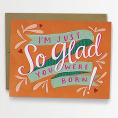 So Glad You Were Born Birthday Card / No. by emilymcdowelldraws, $4.50