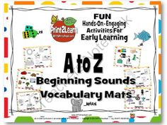 52 Beginning Sounds Vocabulary Mats Practice beginning sounds with these fun and cute letter mats. Comes in both color and B  W. Help your child practice saying the letters of the alphabet and identify beginning sounds.  This would be great for Pre-