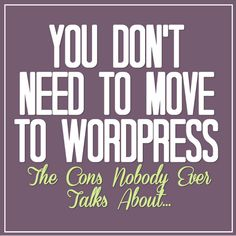 You Don't Need to Move to Wordpress