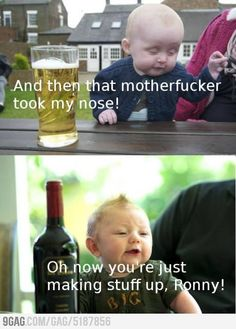 Drunk baby quotes