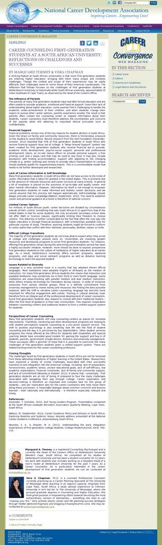 Article published in the NCDA's Career Convergence December 2012 issue in collaboration with Marquard Timmey: CAREER COUNSELING FIRST-GENERATION STUDENTS AT A SOUTH AFRICAN UNIVERSITY: REFLECTIONS ON CHALLENGES AND SUCCESSES