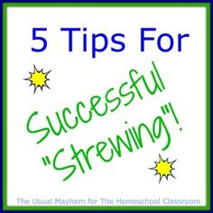 5 Tips for Successful Strewing: Not all of us are unschoolers, but everyone can benefit from successful strewing