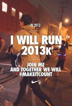 Run 2013k in 2013. #makeitcount #nike #running #inspiration Dat ga ik dit jaar niet meer redden maar ik doe niet moeilijk volgend jaar doe ik er 2014