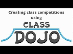 Class Dojo - classroom management system - Creating competition