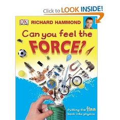 Wish list:  Can You Feel the Force?  (well recommended physics book)