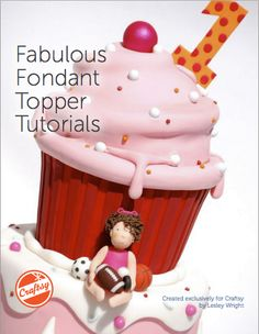 "It's Free eGuide Friday! Download the PDF eGuide ""Fabulous Fondant Topper Tutorials"", created exclusively for Craftsy by expert cake decorator Lesley Wright of Royal Bakery."