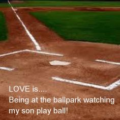 Love is... Being at the ballpark watching my son:)