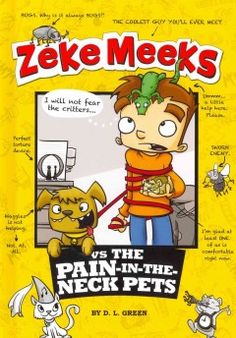 J SERIES ZEKE MEEKS. Zeke wants to bring home the class hamster, so to prove that he is responsible he promises his mother that he will take care of the family dog for a whole week--after that it is one disaster after another.