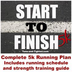 A whole 5K running program including running schedule AND strength training!! FREE DOWNLOAD available from Tone-and-Tighten.com