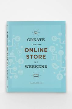 Create Your Own Online Store In A Weekend By Alannah Moore