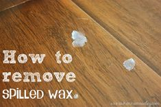 How to Remove Spilled Wax - Ask Anna