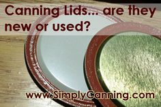How to tell a new or used canning jar lid. Pictures to show what to look for.