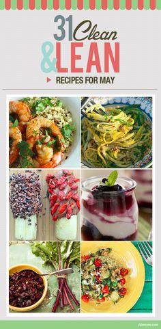 31 Clean & Lean Recipes for May #lightrecipes #springrecipes #mayrecipes