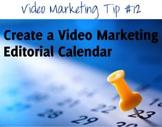 Create a Video Editorial Calendar  A video editorial calendar can help you plan and schedule your marketing videos according to your business priorities.  Develop a calendar (or download the free template at www.LouBortone.com) and get your video marketing set up for the next 60 – 90 days.  Find more tips and resources at http://www.loubortone.com