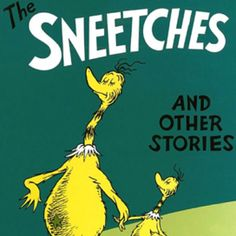 Love the Sneeches. Beautiful undertone.