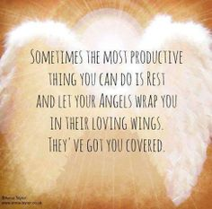 My angels are with me.