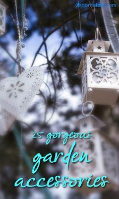 25 {Gorgeous} Garden Accessories!
