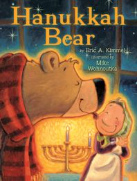 """Hanukkah Bear"" Written by Eric Kimmel  & Illustrated by Mike Wohnoutka - Age group: 5 to 6 years"
