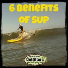 Benefits of stand up paddleboarding, Hilton Head Island