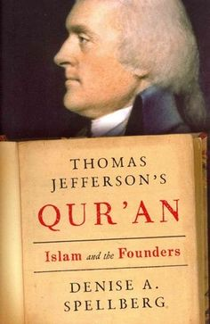 founding fathers, muslim, american history, jefferson quran, thoma jefferson, thomas jefferson, declaration of independence, blog, new books
