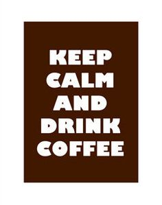 Keep Calm and Drink Coffe Brown 8X10 inches Typography art Print- Gift under 20 USD-easter-mothers day