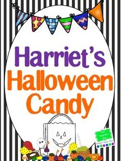 Harriet's Halloween Candy a Freebie until November A fun graphing activity that goes with the book Harriet's Halloween Candy by Nancy Carlson
