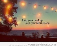 keep your head up keep your heart strong in glitter