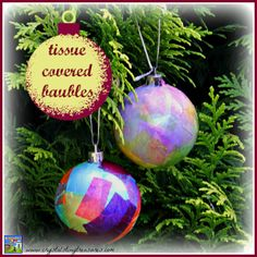 Tissue Covered Christmas Baubles - Crystal's Tiny Treasures