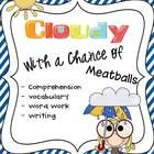Cloudy With a Chance of Meatballs: Comprehension, Vocabulary, & Word Work