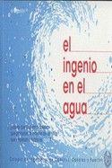 El ingenio en el agua / Natalia Gullón Muñoz-Repiso (2008)