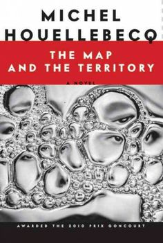 The map and the territory / Michel Houellebecq ; translated from the French by Gavin Bowd.