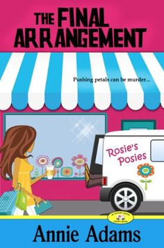 ***** The Final Arrangement (Book One in the Cozy Flower Shop Mystery Series) (The Flower Shop Mystery Series 1) - Kindle edition by Annie Adams. Romance Kindle eBooks @ Amazon.com.