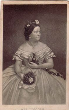 .Mary Todd Lincoln