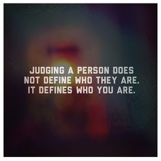 Exactly! Normally unhappy/jealous people judge others by their outside appearance! So sad