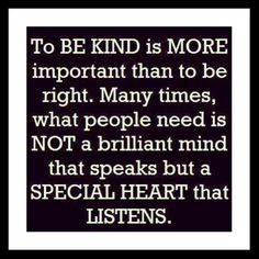 To be kind