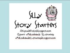Silly Story Starters from 4th Grade Frolics on TeachersNotebook.com -  (3 pages)