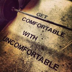 motivation - that uncomfortable moment is when you find out who you really are