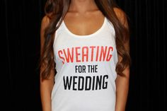 Sweating for the Wedding Workout Tank Top - Bridal Fitness Wear