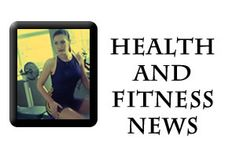 News, News About Health and Fitness!!!