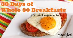 30 Days of Whole 30 Breakfasts from http://meatified.com