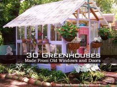 30+ Greenhouses Made from Old Windows & Doors. Calling all used awning windows, bay windows, storm doors and clerestories... back to service.  #greenhouses #gardening back to service.