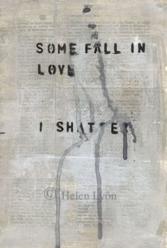 """""""Some fall in love. I shatter."""" - Helen Lyon #unbreakable #thelegionseries #kamigarcia #YAbooks #supernatural #quotes #paranormal"""