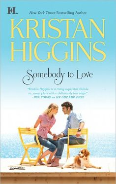 Somebody to Love by-  Kristan Higgins