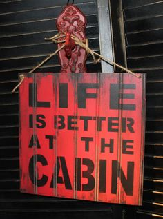 LIFE is Better at the CABIN Sign/Lake by TheGingerbreadShoppe, $21.95 Cabins Signs Lak, Cabins Life, Cabins Sweets, Cabin Sign, Better, Cabins Fever, Dads, Cabins Ish, Camping Cabins