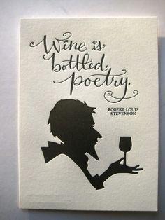 Wine is bottled poetry...