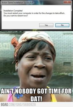Nobody has time for that!