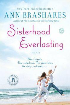 Sisterhood Everlasting: A Novel (The Sisterhood of the Traveling Pants), Ann Brashares