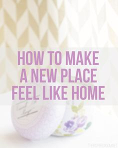 Tips for getting settled into a new place!