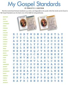 My Gospel Standards word search...this site LDS Games has TONS of printables from The Friend...PERFECT for General Conference or FHE
